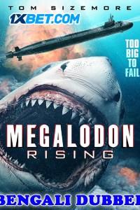 Megalodon Rising 2021 HD Bengali Dubbed