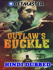 Outlaws Buckle 2021 HD Hindi Dubbed