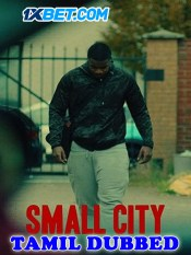 Small City 2021 HD Tamil Dubbed