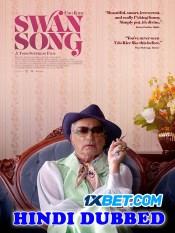 Swan Song 2021 HD Hindi Dubbed