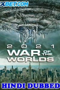 The War of the Worlds 2021 HD Hindi Dubbed