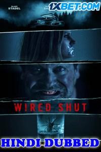 Wired Shut 2021 HD Hindi Dubbed Full Movie