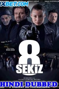 8 Sekiz 2021 Hindi Dubbed Full Movie