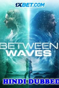 Between Waves 2020 HD Hindi Dubbed Full Movie