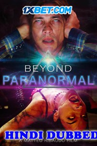 Beyond Paranormal 2021 HD Hindi Dubbed Full Movie