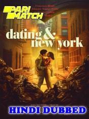 Dating and New York 2021 HD Hindi Dubbed