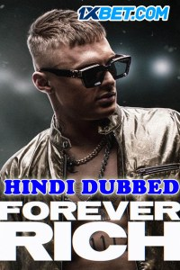 Forever Rich 2021 HD Hindi Dubbed Full Movie