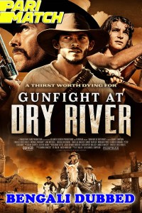 Gunfight at Dry River 2021 HD Bengali Dubbed
