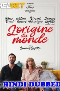 L Origine Du Monde 2021 HD Hindi Dubbed Full Movie