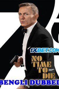 No Time to Die 2021 HD Bengali Dubbed