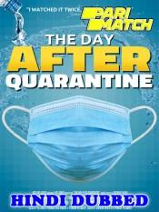 The Day After Quarantine 2021 HD Hindi Dubbed Pari