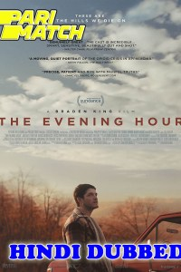 The Evening Hour 2020 HD Hindi Dubbed
