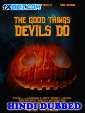 The Good Things Devils Do 2020 Hindi Dubbed