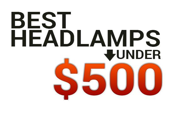 Best Headlamps Under $500
