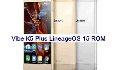 How to install Android Oreo on Vibe K5 Plus based on LineageOS 15