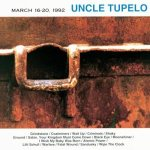 Hidden Gems: Uncle Tupelo – March 16-20, 1992