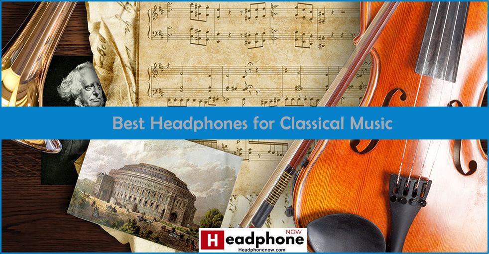 Best Headphones for Classical Music