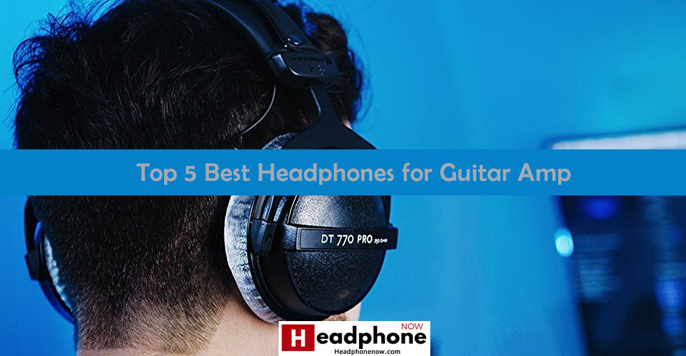 Top Headphones Guitar Amp
