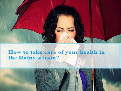 How to take care of your health in the Rainy season