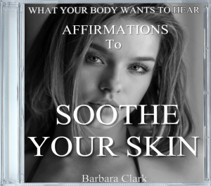 What Your Body Wants to Hear Soothe Your Skin