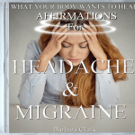 What Your Body Wants to Hear Headache Relief