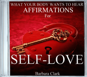 What Your Body Wants To Hear Affirmations for Self-Love