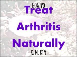 TREAT ARTHRITIS NATURALLY
