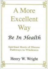 A More Excellent Way dealing with spiritual roots of disease