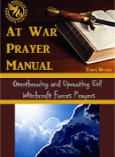 Overthrowing and Uprooting Evil Witchcraft Forces Prayer Manual