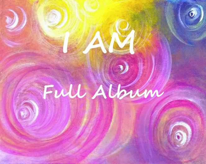 I AM - Full Album Download - Healing Frequencies Music