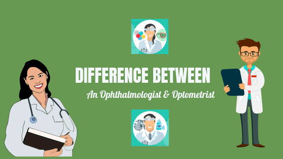 Difference Between an Ophthalmologist & Optometrist