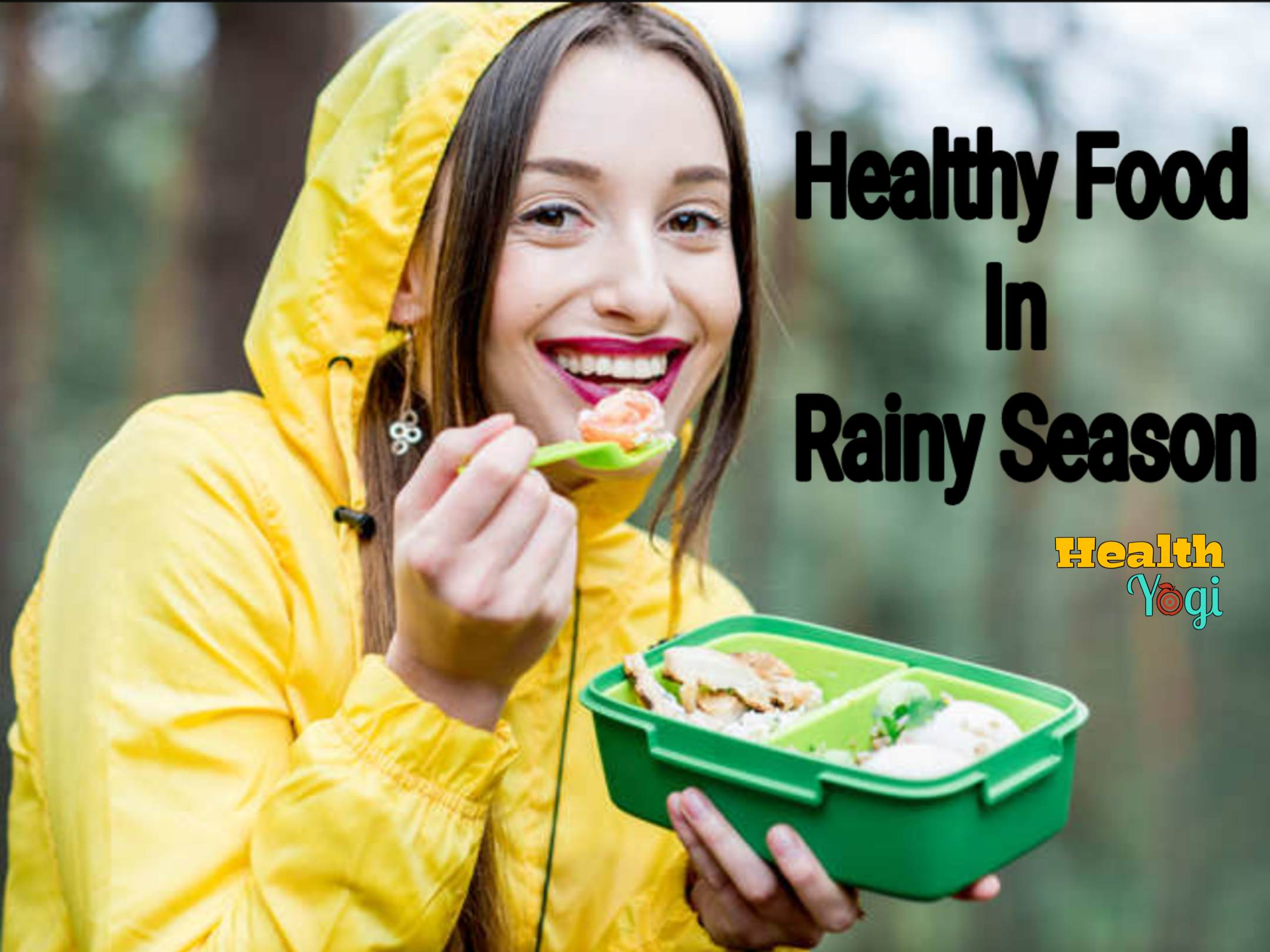 Best healthy food for the rainy season in India