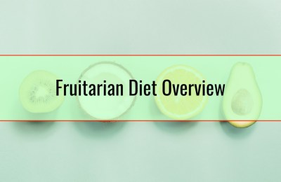 Fruitarian Diet Overview