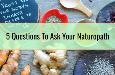 5 Questions To Ask Your Naturopath
