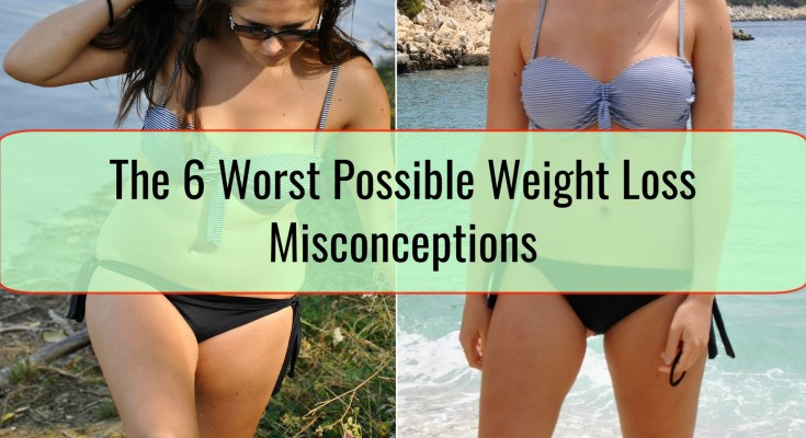 The 6 Worst Possible Weight Loss Misconceptions
