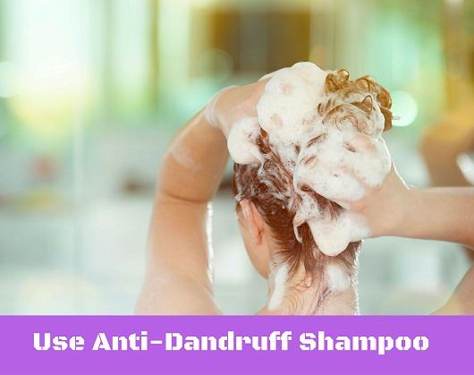 Use an Anti-Dandruff Shampoo