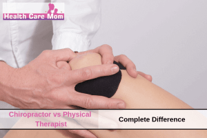 Chiropractor vs Physical Therapist (Complete Difference)