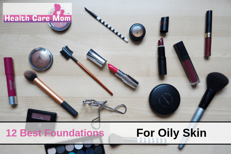 Top 12 Best Foundations For Oily Skin