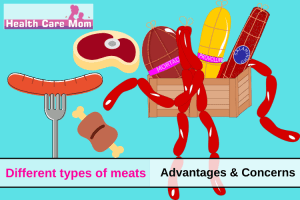Different types of meats: Advantages & Concerns