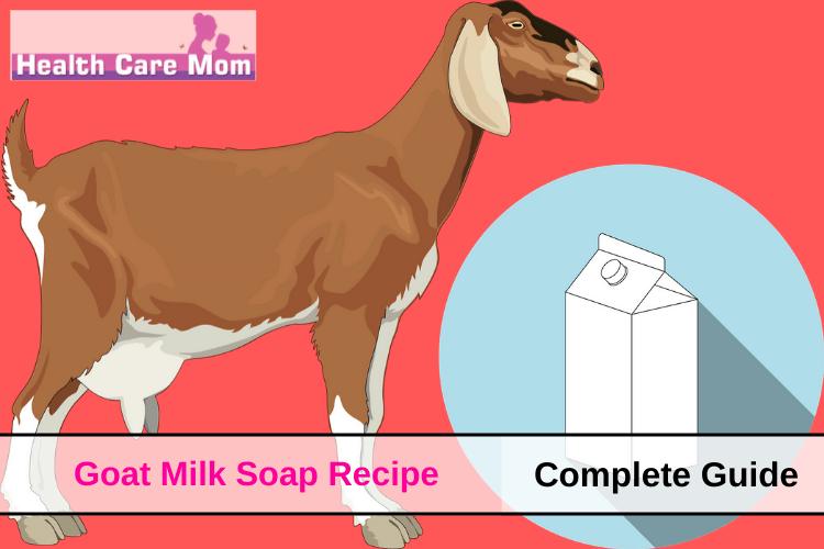 Guide For Making Goat Milk Soap Recipe
