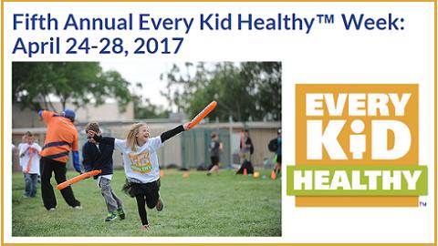 Every Kid Healthy Week: April 24-28, 2017