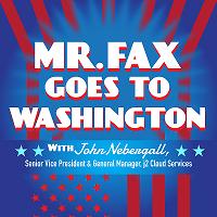 Mr  Fax Goes to Washington: Episode 2 | HealthcareNOWradio com