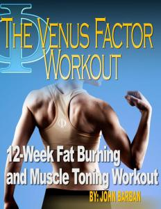 The Venus Factor Workout. 12 week Fat Burning and Muscle Toning Workout