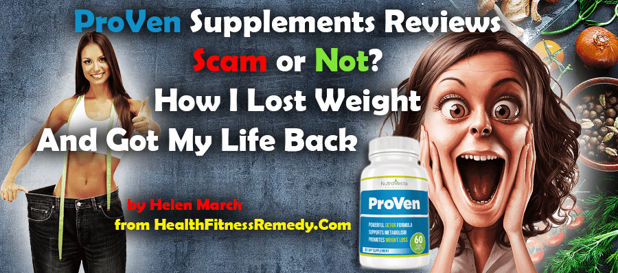 NutraVesta ProVen Supplement Reviews | Scam or Not? How I Lost Weight And Got My Life Back