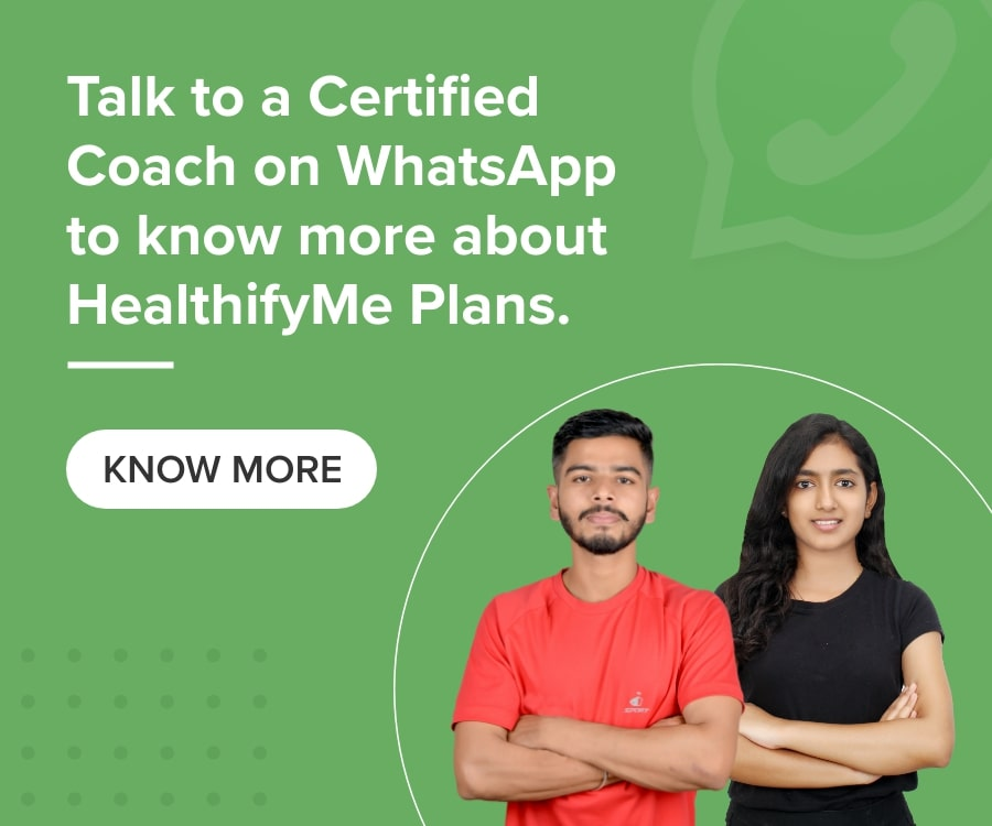 Talk to a certified coach on whatsapp to know more about HealthifyMe Plans