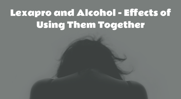 Lexapro and Alcohol