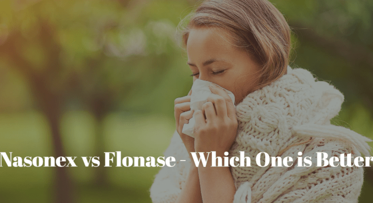 Nasonex vs Flonase - Which One is Better