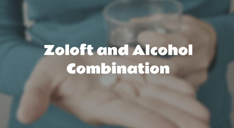 Zoloft and Alcohol