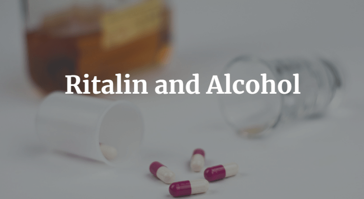 Ritalin and Alcohol