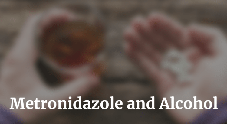 Metronidazole and Alcohol